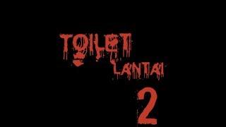 Toilet Lantai 2 Short Film