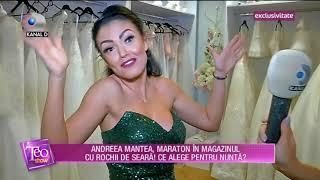 Teo Show (28.09.2017) - Andreea Mantea isi alege rochii pentru nunti! Partea III