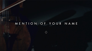 Mention of Your Name (Lyric Video) -  Brian & Jenn Johnson | After All These Years