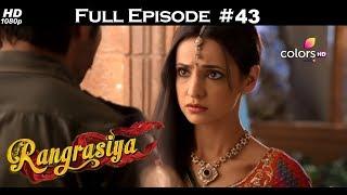 Rangrasiya - Full Episode 43 - With English Subtitles