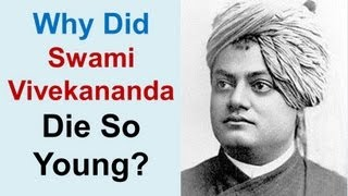 Why Did Swami Vivekananda Die So Young?