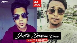 Just a Dream Cover by R&B Duo | ZakiLOVE | Shib-Z