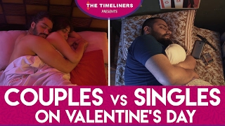 Couples vs Singles On Valentine's Day | The Timeliners