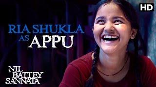 Ria Shukla as Appu | Making of the Film | Nil Battey Sannata