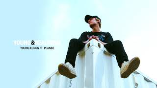 Young Lungs ft. PlanBe - Young & Beautiful (prod. Cian P)