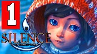 SILENCE Gameplay Walkthrough Part 1 CHAPTER 1 Lets Play Playthrough [HD] PC PS4 XBOX