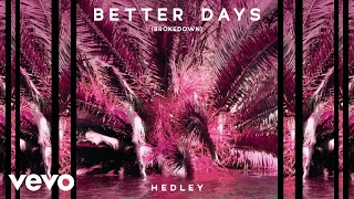 Hedley - Better Days (Brokedown / Audio)