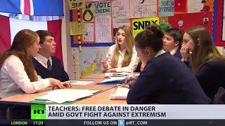 'No free debate' in UK schools amid govt war against extremism