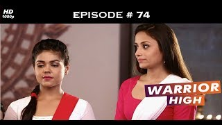 Warrior High - Episode 74 - Parth shares his feelings with Vibha