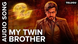 My Twin Brother | Full Audio Song | 24 Telugu Movie