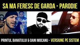 Download Parodie Dani Mocanu Si Printul Banatului - Sa Ma Feresc De Garda