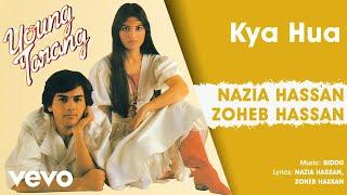 Kya Hua - Young Tarang | Nazia Hassan; Zoheb Hassan (Official Audio)