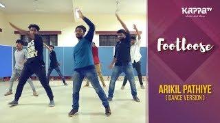 Arikil Pathiye(Dance Version) - CUSAT Students - Footloose - Kappa TV