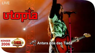 Utopia - Antara Ada Dan Tiada  (Live Konser Pekalongan 18 Agustus 2006)