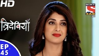 Trideviyaan - त्रिदेवियाँ - Episode 45 - 16th January, 2017