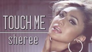 Sheree - Touch me [Official Music Video}