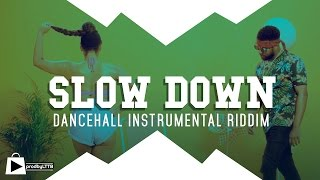 Slow Down Riddim | Dancehall instrumental beat 2017 (prod by LTTB)