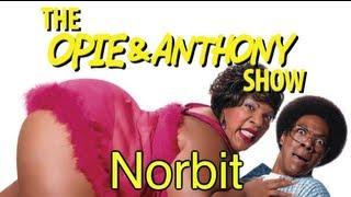 Opie & Anthony: Norbit (02/12/07, 03/02/09)