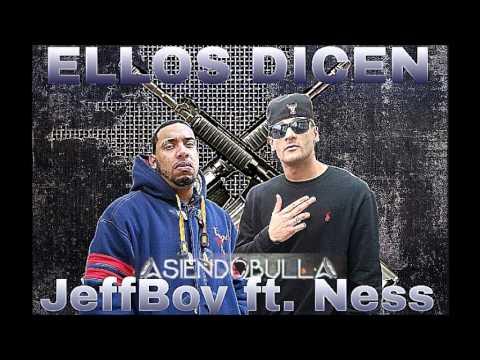 JeffBoy La Bestia & Ness El Incomparable-Ellos Dicen [AsiendoBulla]