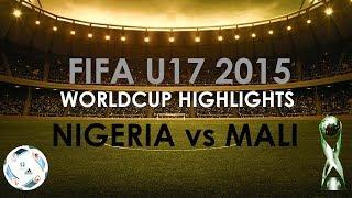 Nigeria vs Mali U17 World Cup final 2015 Chile - Highlights | 2017