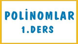 POLİNOMLAR 1. DERS | ŞENOL HOCA