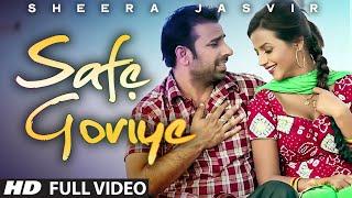 Sheera Jasvir : Safe Goriye- Yaari Jatt Naal Full Video Song | Umeed | Punjabi Songs 2014 Song