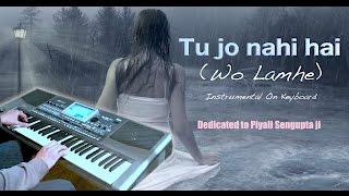 tu jo nahi hai-W0H LAMHE-Instrumental on keyboard