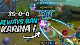 35-0! THIS IS WHY YOU SHOULD BAN KARINA! - Mobile Legends