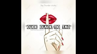 Click clack/Tic Tac🔥ft Cayar little king And Mane