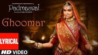 Padmaavat Ghoomar Song Lyrics Deepika Padukone Shahid Kapoor Ranveer Singh