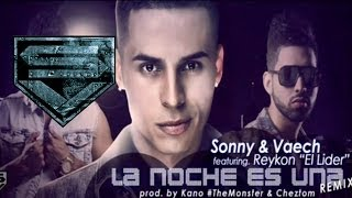 Sonny y Vaech Ft Reykon - La Noche Es Una (Remix)