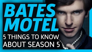Bates Motel: 5 Things To Know About Season 5!