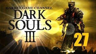Dark Souls 3#27 серия.Хранители бездны.