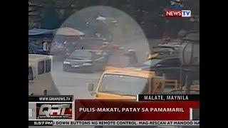 QRT: Pulis-Makati, patay sa pamamaril sa Malate, Maynila