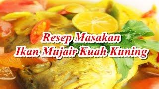 Resep Masakan Ikan Mujair Kuah Kuning Lezat