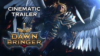 Dawnbringer - Official Cinematic Trailer - Fantasy Action RPG