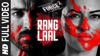 RANG LAAL Full Video Song | Force 2 | John Abraham, Sonakshi Sinha | Dev Negi | T-Series