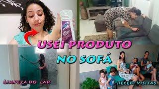 Testando produto para o sofá, limpeza do lar, recebi visitas | letícia Veloso
