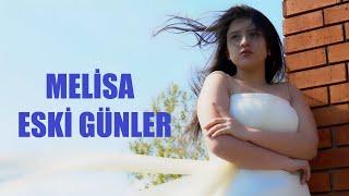 MELİSA - ESKİ GÜNLER   Yeni Klip 2019