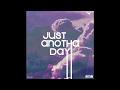 Just Anotha Day [Full Mixtape]