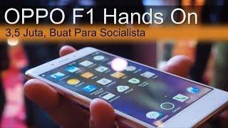 OPPO F1 Hands On Review : 3,5 Juta Buat Para Socialista