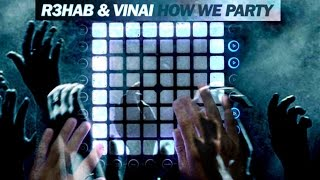 R3HAB & VINAI - How We Party - [Launchpad Pro Cover]