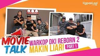 #MovieTalk Warkop DKI Reborn [Part 1]