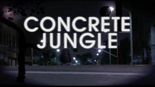 Concrete Jungle Rough Cut - Part 1