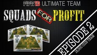 FIFA 13 Ultimate Team - SQUADS FOR PROFIT - Episode 2 - 18,000 Coin Team