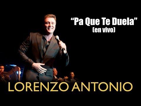 Lorenzo Antonio Pa Que Te Duela