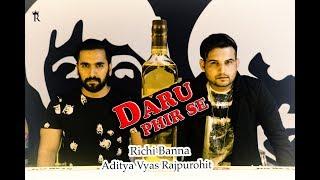 Daru Phir Se - Richi Banna | Aditya Vyas Rajpurohit | Official Full Video