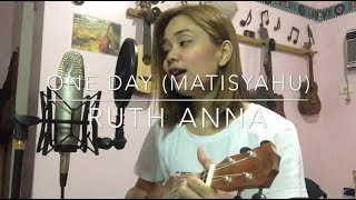 One Day (Matisyahu) Ukulele Cover - Ruth Anna
