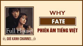 [Phiên âm tiếng Việt] Fate – Why (Full House OST)