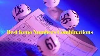 Best Keno Numbers Combinations